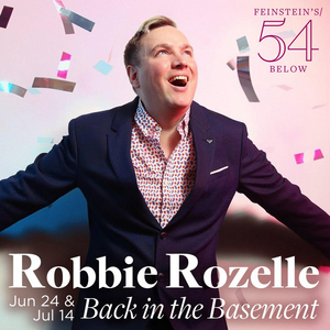 Robbie Rozelle in BACK IN THE BASEMENT to be Presented at Feinstein's/54 Below