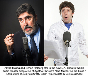 Alfred Molina and Simon Helberg to Headline THE MURDER ON THE LINKS Audio Production Presented by L.A. Theatre Works