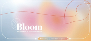 Bloom: A Collection of New Queer Voices Will Be Presented by Stay True, An LGBTQ+ Theatre Company