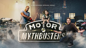 MotorTrend Annnounces Curiosity-Driven Spinoff Series MOTOR MYTHBUSTERS