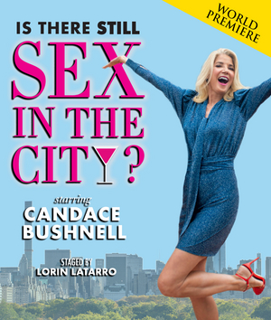 BWW Interview: Candace Bushnell Shares Details About Upcoming World Premiere of IS THERE STILL SEX AND THE CITY?