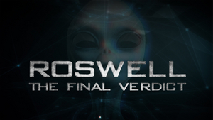 ROSWELL: THE FINAL VERDICT Debuts July 2nd on Discovery Plus