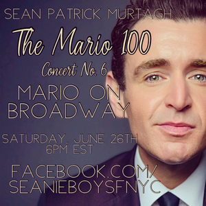 Sean Patrick Murtagh to Present The Mario 100! Concert No. 6 – MARIO ON BROADWAY