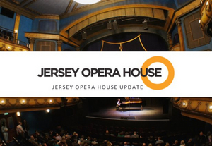 Jersey Opera House Unlikely to Reopen Before Summer 2022