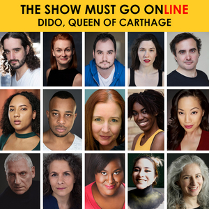 Full Cast Announced for DIDO QUEEN OF CARTHAGE Presented by The Show Must Go Online