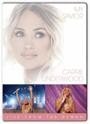 Carrie Underwood to Release 'My Savior: LIVE From The Ryman' Concert on DVD