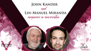 John Kander and Lin-Manuel Miranda to Join Vineyard Theatre's COMPOSERS IN CONVERSATION Series