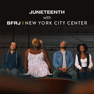 New York City Center Partners With Broadway for Racial Justice For Juneteenth Roundtable Discussion