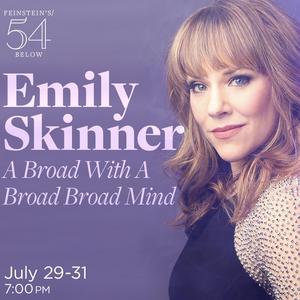 Emily Skinner to Present A BROAD WITH A BROAD BROAD MIND at Feinstein's/54 Below