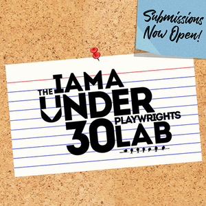 Applications Now Open For IAMA's Upcoming Under 30 Playwrights Lab
