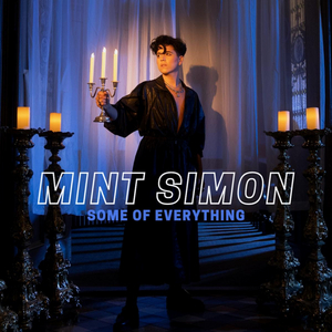Mint Simon Overcomes Ghosts Of Genders Past In Electrifying 'Some of Everything' Video
