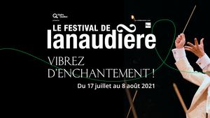 Festival De Lanaudière's Announces Upcoming Live Performances