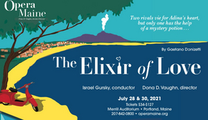 New Production of THE ELIXIR OF LOVE to be Presented by Opera Maine This July