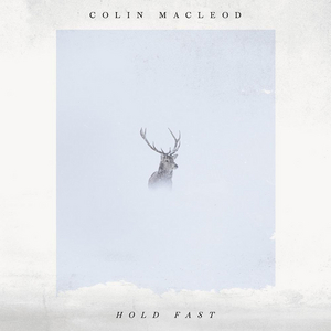 Colin Macleod Releases Stunning Sophomore LP 'Hold Fast'