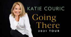 Katie Couric Announces 2021 GOING THERE Book Tour