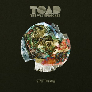 Toad the Wet Sprocket Announces Highly Anticipated New Studio Album 'STARTING NOW'