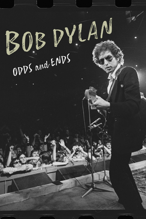 BOB DYLAN: ODDS AND ENDS Available on Digital & Rental Today