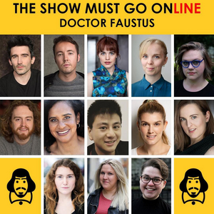 Full Cast Announced for The Show Must Go Online's DOCTOR FAUSTUS