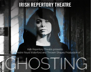 Don't Miss Ghosting, Irish Rep's Next Performance on Screen!