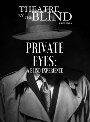 BWW Feature: PRIVATE EYES: A BLIND EXPERIENCE by ArtsUp!LA Theatre By The Blind