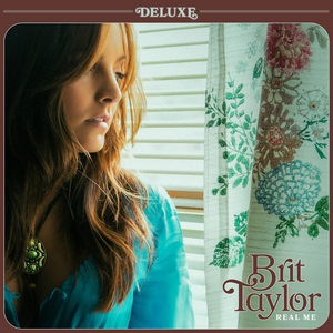 Brit Taylor's REAL ME DELXUE Available July 9