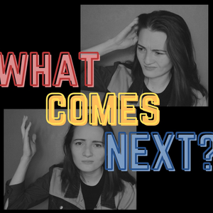 Student Blog: What Comes Next?