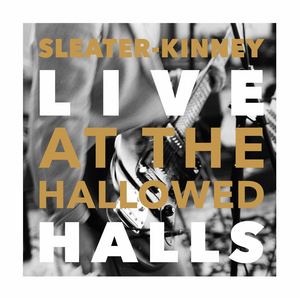 Sleater-Kinney Releases Amazon Original EP 'Live at the Hallowed Halls'
