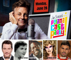 June 28th JIM CARUSO'S PAJAMA CAST PARTY Promises To Be One of the Most Interesting Yet