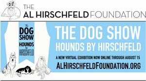 Al Hirschfeld Foundation Presents New Online Exhibition THE DOG SHOW: HOUNDS BY HIRSCHFELD
