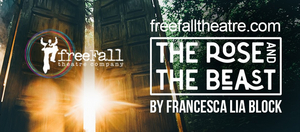 BWW Review: A Technically Beautiful Menagerie of Warped Perspective in THE ROSE AND THE BEAST at FreeFall Theatre