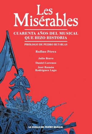 LES MISERABLES, CUARENTA AÑOS DEL MUSICAL QUE HIZO HISTORIA, el primer libro de La Huella del Teatro Musical