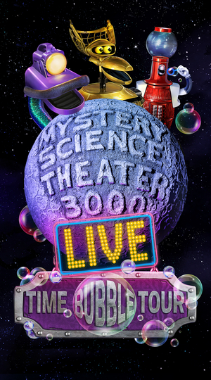 MYSTERY SCIENCE THEATER 3000 LIVE National Tour Stops Announced For Time Bubble Tour
