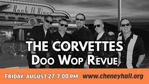 The Corvettes Doo Wop Revue to be Presented at Cheney Hall