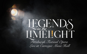 Pittsburgh Festival Opera To Feature Today's Opera Stars In LEGENDS IN THE LIMELIGHT Concert Series