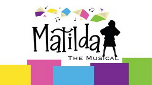 MATILDA THE MUSICAL Will Be Performed at Children's Musical Theater of Bartlesville This Month