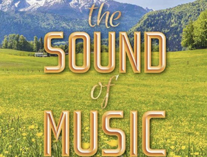 THE SOUND OF MUSIC Will Be Performed at Alhambra Theatre & Dining Beginning Next Month