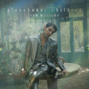 Sam Williams Announces Debut Album 'Glasshouse Children'
