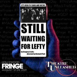 STILL WAITING FOR LEFTY Will Be Performed at Theatre Unleashed Next Month