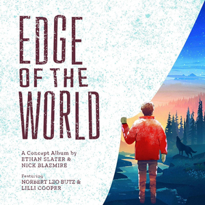 Ethan Slater and Nick Blaemire to Release EDGE OF THE WORLD, World Premiere Concept Recording