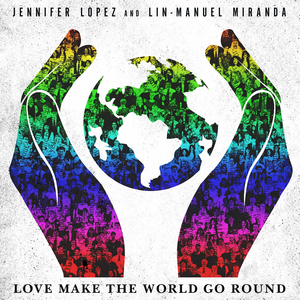 Lin-Manuel Miranda & Jennifer Lopez Re-Release Charity Single 'Love Make the World Go Round'
