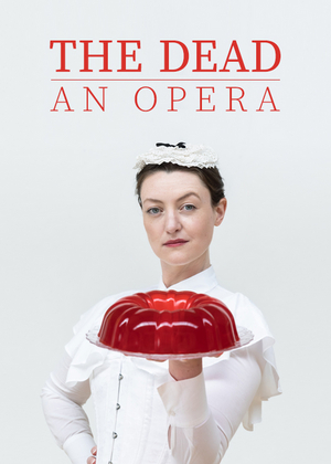 THE DEAD, AN OPERA Comes To Gaiety Theatre 8 August