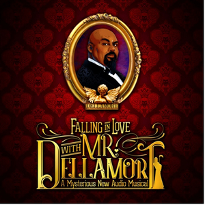 FALLING IN LOVE WITH MR. DELLAMORT Original Cast Recording Released Today