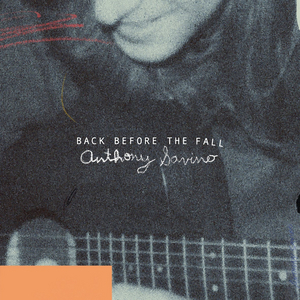 Anthony Savino Releases Thoughtful 'Back Before the Fall'