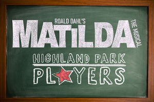 MATILDA THE MUSICAL Will Be Performed by Highland Park Players This Fall