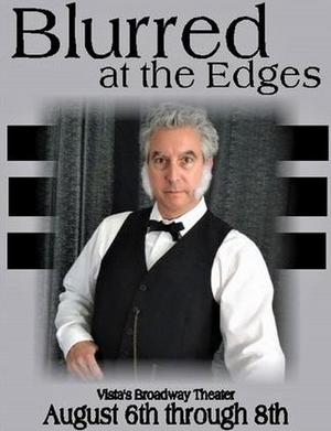 BWW Interview: Steven Oberman Talks BLURRED AROUND THE EDGES at Vista's Broadway Theatre
