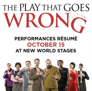 The Play That Goes Wrong is BACK October 15!