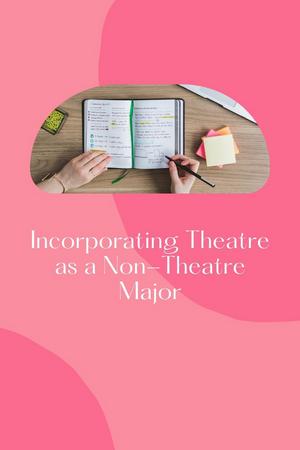 Student Blog: Incorporating Theatre as a Non-Theatre Major