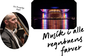 MUSIC IN THE COLOURS OF THE RAINBOW Will Be Performed at Det KGL. Teater in Honor of WorldPride