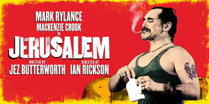 Jez Butterworth's JERUSALEM Will Return to the West End in 2022, Starring Mark Rylance and Mackenzie Crook