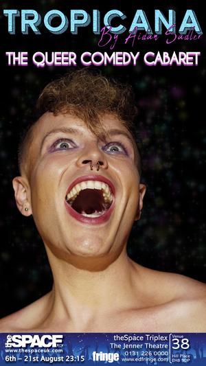 Aidan SadlerPresents TROPICANA The Queer Comedy Cabaret